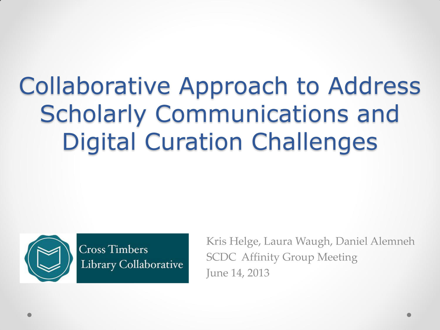 Collaborative Approach to Address Scholarly Communications and Digital Curation Challenges                                                                                                      [Sequence #]: 1 of 23
