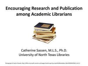 Primary view of object titled 'Encouraging Research and Publication among Academic Librarians'.