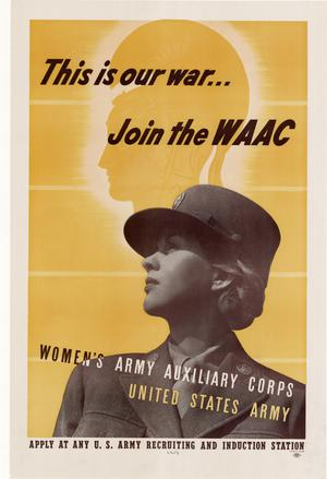 Primary view of object titled 'This is our war-- : join the WAAC, Women's Army Auxiliary Corps, United States Army.'.