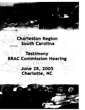 Primary view of object titled 'Charleston region South Carolina Testimony BRAC Commission Hearing 28 June 2005 - Charlotte NC'.