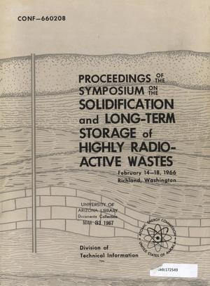 Primary view of object titled 'Proceedings of the Symposium on the Solidification and Long-Term Storage of Highly Radioactive Wastes: February 14-18, 1966, Richland, Washington'.