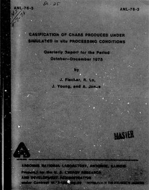 Primary view of object titled 'Gasification of Chars Produced Under Simulated in situ Processing Conditions Quarterly Report: October-December 1975'.