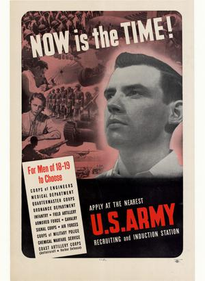 Primary view of object titled 'Now is the time! : apply at the nearest U.S. Army recruiting and induction station.'.