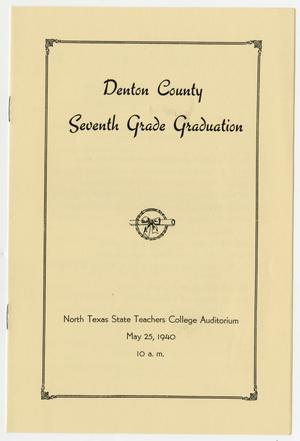 Primary view of object titled '[Commencement Program for Denton County Seventh Grade Graduation, May, 25 1940]'.