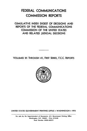 Primary view of object titled 'FCC Reports, Cumulative Index Digest, Volumes 25 through 45, First Series'.
