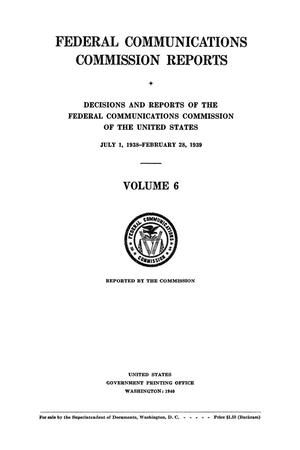 Primary view of FCC Reports, Volume 6, July 1, 1938 to February 28, 1939