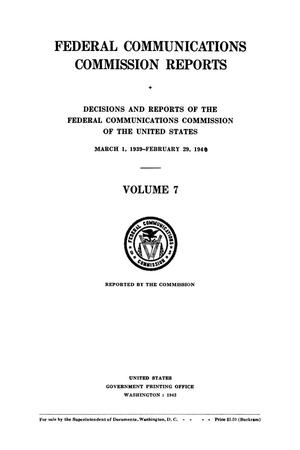 Primary view of object titled 'FCC Reports, Volume 7, March 1, 1939 to February 29, 1940'.