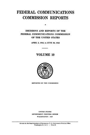 Primary view of object titled 'FCC Reports, Volume 10, April 2, 1943 to June 30, 1945'.