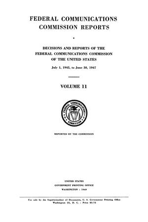 Primary view of object titled 'FCC Reports, Volume 11, July 1, 1945 to June 30, 1947'.