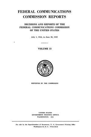 Primary view of object titled 'FCC Reports, Volume 13, July 1, 1948 to June 30, 1949'.