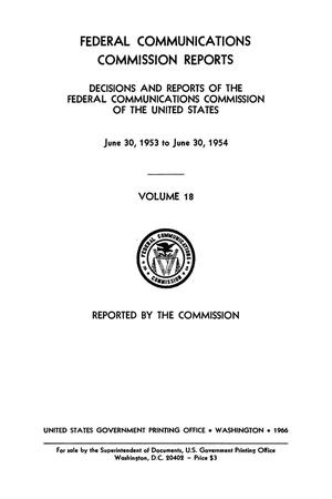 Primary view of object titled 'FCC Reports, Volume 18, June 30, 1953 to June 30, 1954'.