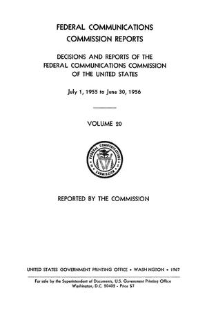 Primary view of object titled 'FCC Reports, Volume 20, July 1, 1955 to June 30, 1956'.