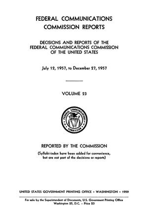 Primary view of object titled 'FCC Reports, Volume 23, July 12, 1957 to December 27, 1957'.