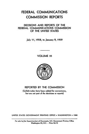 Primary view of object titled 'FCC Reports, Volume 25, July 11, 1958 to January 9, 1959'.