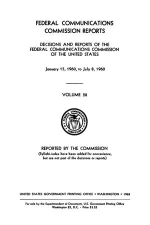 Primary view of object titled 'FCC Reports, Volume 28, January 15, 1960 to July 8, 1960'.