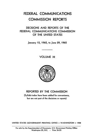 Primary view of object titled 'FCC Reports, Volume 32, January 12, 1962 to June 29, 1962'.