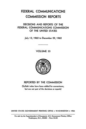 Primary view of object titled 'FCC Reports, Volume 33, July 13, 1962 December 29, 1962'.