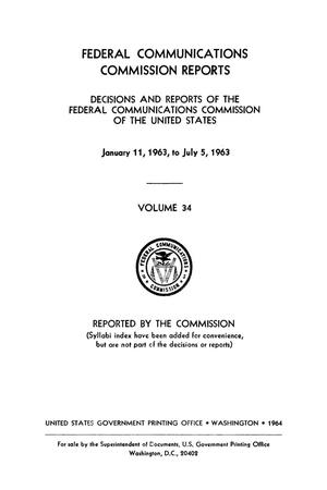 Primary view of object titled 'FCC Reports, Volume 34, January 11, 1963 to July 5, 1963'.