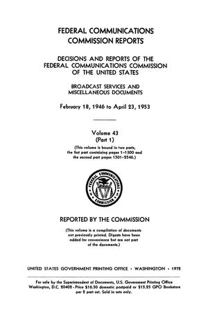 Primary view of object titled 'FCC Reports, Volume 43, Part 1, February 18, 1946 to April 23, 1953'.