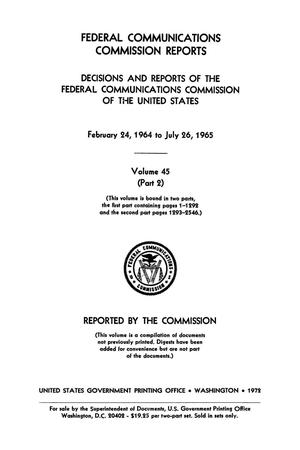Primary view of object titled 'FCC Reports, Volume 45, Part 2, February 24, 1964 to July 26, 1965'.