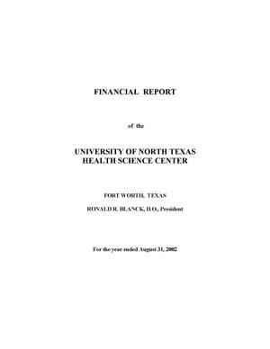 Primary view of object titled 'Financial Report of the University of North Texas Health Science Center: For the year ended August 31, 2002'.