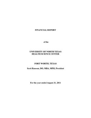 Primary view of object titled 'Financial Report of the University of North Texas Health Science Center: For the year ended August 31, 2011'.