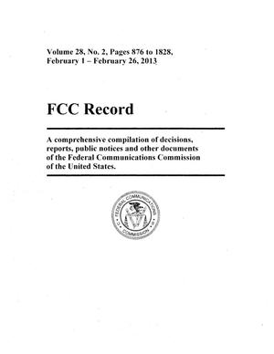 FCC Record, Volume 28, No. 2, Pages 876 to 1828, February 1 - February 26, 2013