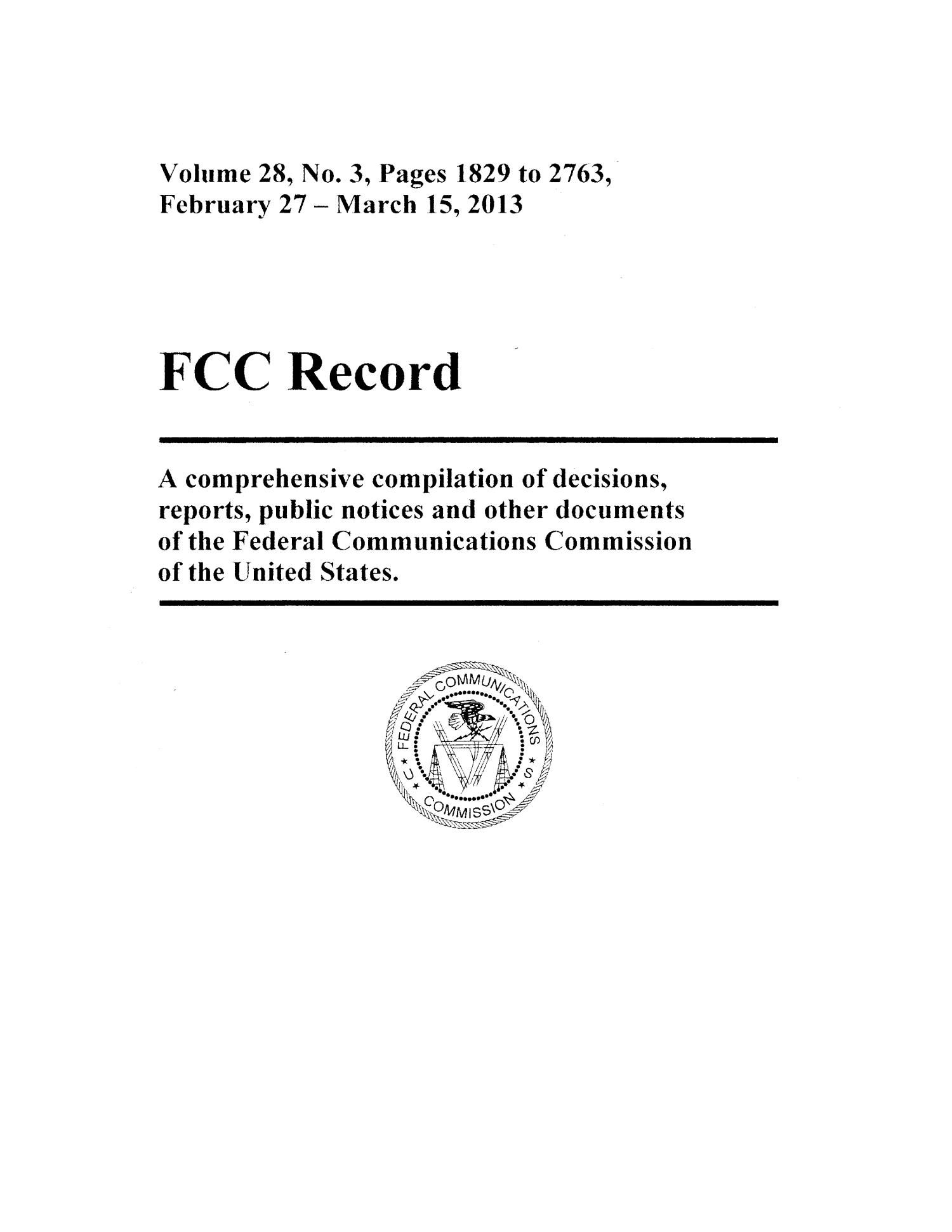 FCC Record, Volume 28, No. 3, Pages 1829 to 2763, February 27 - March 15, 2013                                                                                                      Title Page