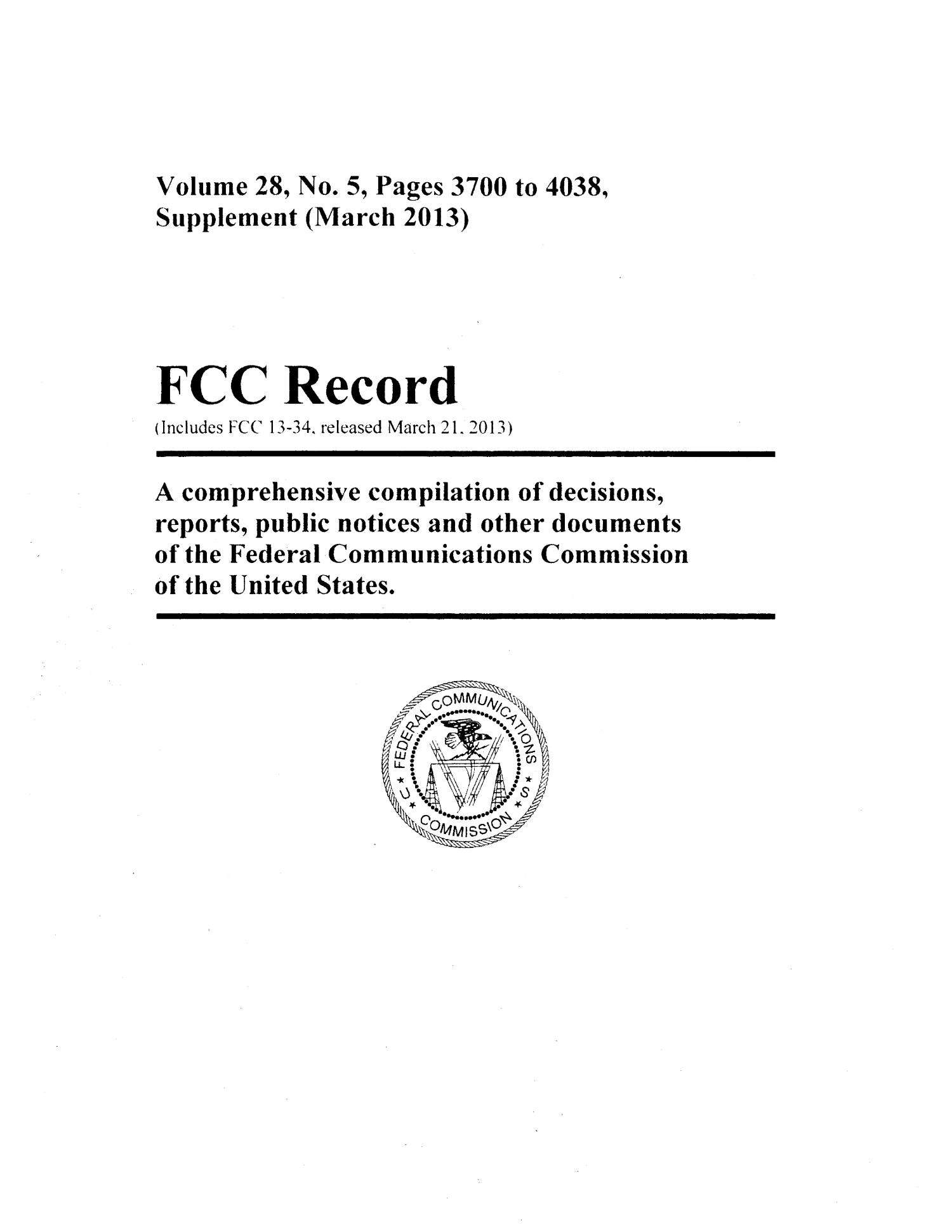 FCC Record, Volume 28, No. 5, Pages 3700 to 4038, Supplement (March 2013)                                                                                                      Title Page