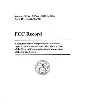 Primary view of object titled 'FCC Record, Volume 28, No. 7, Pages 5007 to 5986, April 18 - April 30, 2013'.