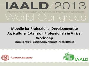 Primary view of object titled 'Moodle for Professional Development to Agricultural Extension Professionals in Africa: Workshop'.