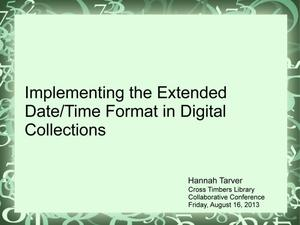 Primary view of object titled 'Implementing the Extended Date/Time Format in Digital Collections'.