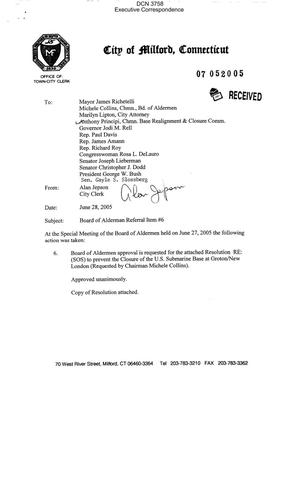 Primary view of object titled 'Executive Correspondence – Letter dtd 06/28/05 to Chairman Principi and various local, state and Federal elected officials from the office of the Town-City Clerk of Milford CT'.