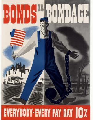 Primary view of object titled 'Bonds or bondage : everybody--every pay day 10%.'.