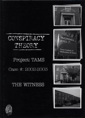 Primary view of object titled 'The Witness, Yearbook of the Texas Academy of Mathematics and Science, 2003'.