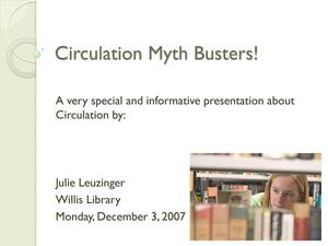 Primary view of object titled 'Circulation Myth Busters!'.