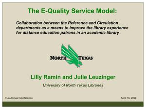 Primary view of object titled 'The E-Quality Service Model: Collaboration between the Reference and Circulation departments as a means to improve the library experience for distance education patrons in an academic library'.