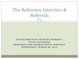 Primary view of object titled 'The Reference Interview and Referrals'.