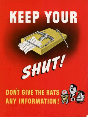 Primary view of object titled 'Keep your [trap] shut! : don't give the rats any information!'.