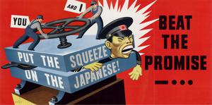 Primary view of object titled 'You and I put the squeeze on the Japanese! : beat the promise.'.