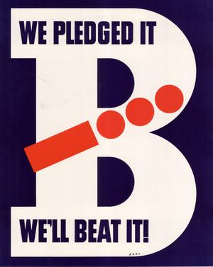 Primary view of object titled 'We pledged it, we'll beat it!'.