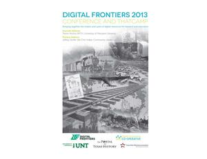 Primary view of object titled 'Digital Frontiers 2013 Conference and THAT Camp [Program]'.