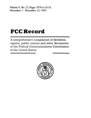 FCC Record, Volume 8, No. 23, Pages 7876 to 8114, November 1 - November 12, 1993