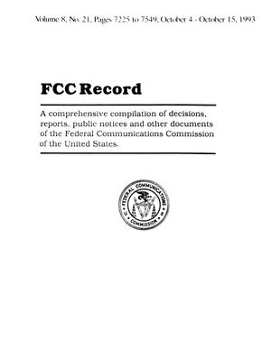 Primary view of object titled 'FCC Record, Volume 8, No. 21, Pages 7225 to 7549, October 4 - October 15, 1993'.