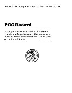 FCC Record, Volume 7, No. 13, Pages 3755 to 4131, June 15 - June 26, 1992