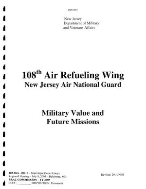 Primary view of object titled 'Military Value and Future Missions for the 108th Air refueling Wing'.