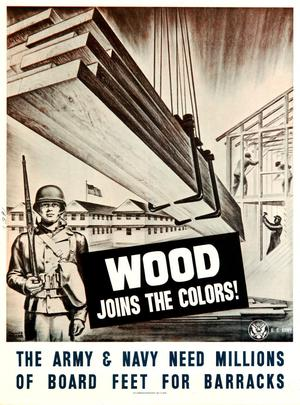 Wood joins the colors! : the Army & Navy need millions of board feet for barracks.