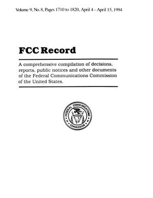 Primary view of object titled 'FCC Record, Volume 9, No. 8, Pages 1710 to 1820, April 4 - April 15, 1994'.