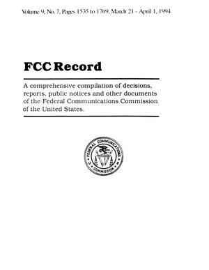 Primary view of object titled 'FCC Record, Volume 9, No. 7, Pages 1535 to 1709, March 21 - April 1, 1994'.