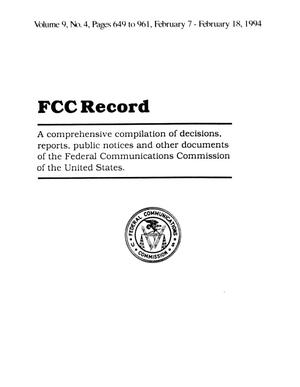 FCC Record, Volume 09, No. 04, Pages 649 to 961, February 7-February 18, 1994